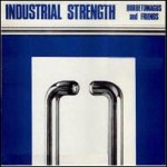 """Industrial Strength"""